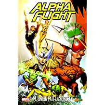 ALPHA FLIGHT T.01 : L'UNION FAIT LA FORCE