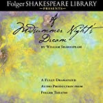 A Midsummer Night's Dream: Fully Dramatized Audio Edition | William Shakespeare
