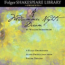 A Midsummer Night's Dream: Fully Dramatized Audio Edition Performance by William Shakespeare Narrated by  full cast