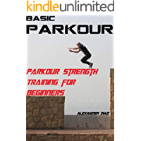Parkour Strength Training for Beginners: Basic Parkour (English Edition)