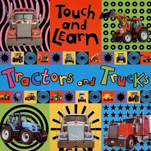 Download Touch and Learn: Tractors and Trucks (Touch and Learn (Make Believe Ideas)) pdf epub