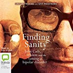 Finding Sanity: John Cade, Lithium and the Taming of Bipolar Disorder | Greg de Moore,Ann Westmore