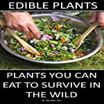 Edible Plants: Plants You Can Eat to Survive in the Wild | Beverly Hill