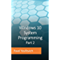 Windows 10 System Programming, Part 2