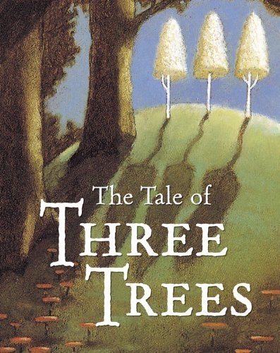 By Angela Elwell Hunt The Tale of Three Trees : A Traditional Folktale (Abridged) [Board book]