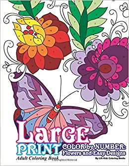 large print adult coloring book color by number flowers easy designs volume 79 beautiful adult coloring books amazoncouk lilt kids coloring books - Color By Number Books