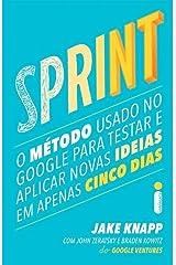 Sprint O Metodo Usado no Google Para Testar e Aplicar Novas Ideias em Apenas Cinco Dias (Em Portugues do Brasil) Paperback