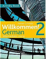 Willkommen! 2 German Intermediate course: Activity Book