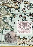 De Rebus Nauticis : L'arte Della Navigazione Nel Mondo Antico, Medas, Stefano, 8882652785