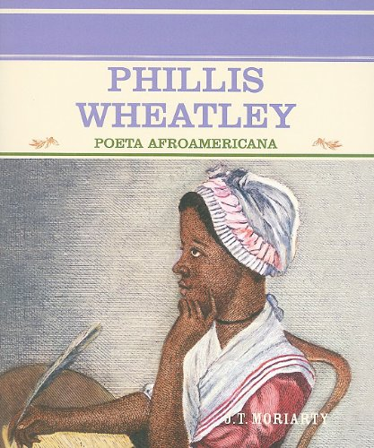 Download Phillis Wheatley: Poeta Afroamericana (Primary Sources of Famous People in American History) (Spanish Edition) pdf epub