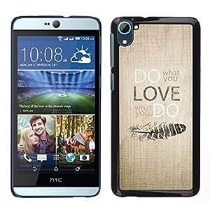 LECELL--Funda protectora / Cubierta / Piel For HTC Desire D826 -- Haga lo que usted ama la motivación Escritor texto --