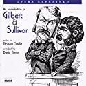 Gilbert and Sullivan: Opera Explained Audiobook by Thomson Smillie Narrated by David Timson