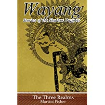 The Three Realms (Wayang: Stories of the Shadow Puppets Book 1)