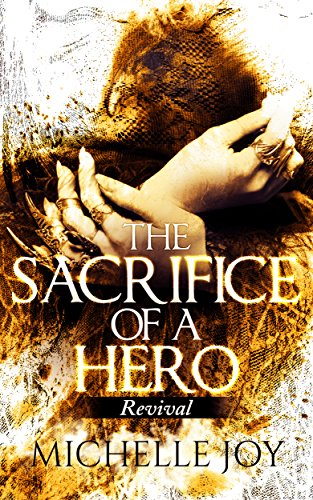 The sacrifice of a hero revival kindle edition by michelle joy the sacrifice of a hero revival by joy michelle fandeluxe Gallery