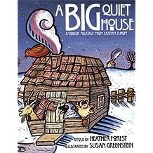 A Big Quiet House (LittleFolk Picture Books)