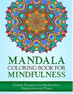 Mandala Coloring Book For Mindfulness Simple Designs Meditation Happiness And Peace