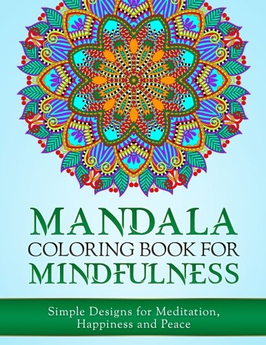FREE Mandala Coloring Book for Mindfulness: Simple Designs for Meditation, Happiness and Peace D.O.C