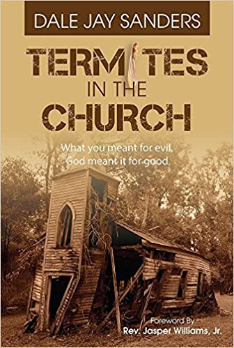 Termites in the Church by Dale Jay Sanders (2016-11-06)