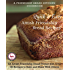 Quick and Easy Amish Friendship Bread Recipes: An Amish Friendship Bread Primer with Over 50 Recipes to Bake and Share With Others (A Friendship Bread Kitchen Cookbook Book 1)