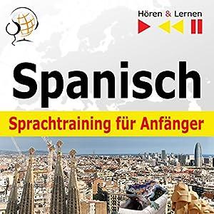 Spanisch Sprachtraining für Anfänger: Conversaciones básicas - 30 Alltagsthemen auf Niveau A1-A2 (Hören & Lernen) Hörbuch