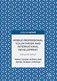 img - for Mobile Professional Voluntarism and International Development: Killing Me Softly? book / textbook / text book