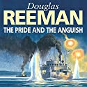 The Pride and the Anguish Audiobook by Douglas Reeman Narrated by David Rintoul