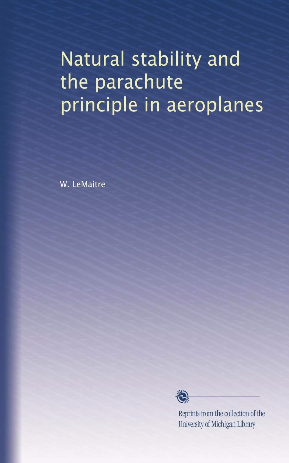 Natural stability and the parachute principle in aeroplanes PDF
