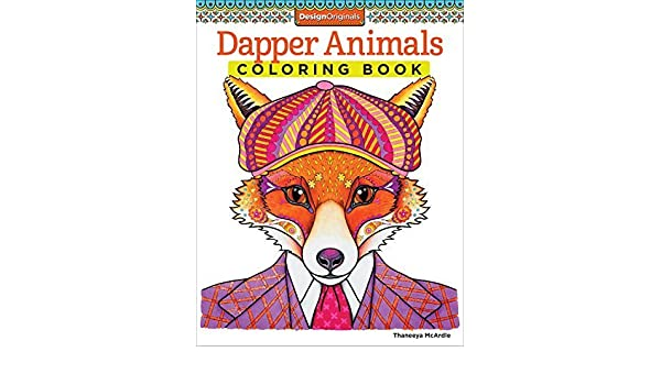Dapper Animals Coloring Book Design Originals By McArdle Thaneeya 2014 Paperback Amazon Books