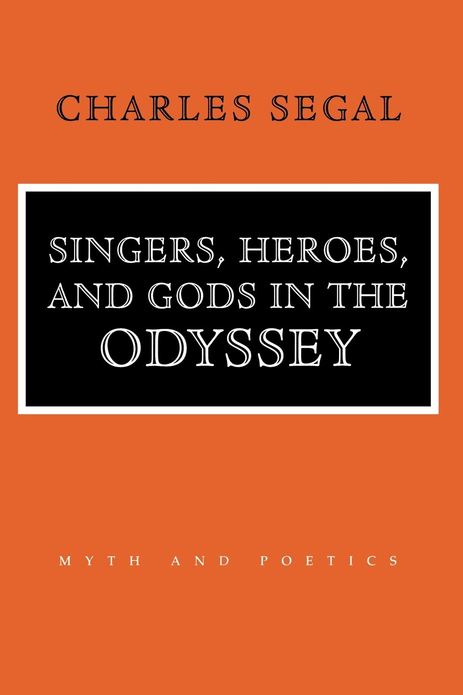"Read Online Singers, Heroes, and Gods in the ""Odyssey"" (Myth and Poetics) ebook"