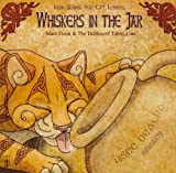 Whiskers in the Jar: Irish Songs for Cat Lovers by Marc Gunn & The Dubliners' Tabby Cats (2012-08-03)