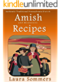 Authentic Traditional Pennsylvania Dutch Amish and Mennonite Recipes (Cooking Around the World Book 4)