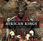 African Kings: Portraits of a Disappe...