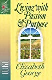 Living with Passion and Purpose: Luke (A Woman After God's Own Heart®)