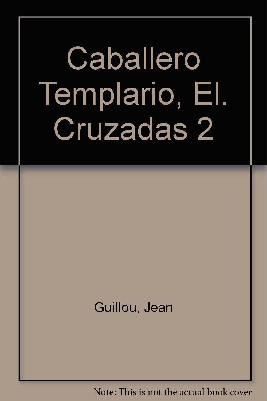 Download Caballero Templario, El. Cruzadas 2 (Spanish Edition) pdf