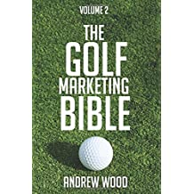 The Golf Marketing Bible: Volume 2
