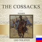 The Cossacks [Russian Edition] Audiobook by Leo Tolstoy Narrated by Vadim Maksimov