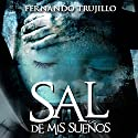 Sal de mis sueños [Get Out of My Dreams] Audiobook by Fernando Trujillo Narrated by Benjamín Figueres