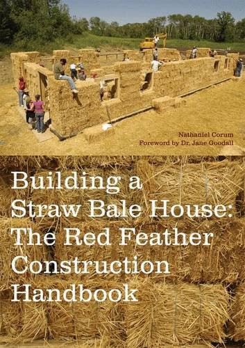 Bale Construction Straw House (Building a Straw Bale House: The Red Feather Construction Handbook)