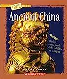 Ancient China (True Books: Ancient Civilizations)