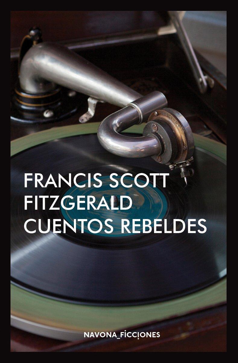 Cuentos rebeldes (Navona_Ficciones): Amazon.es: Francis Scott Fitzgerald: Libros