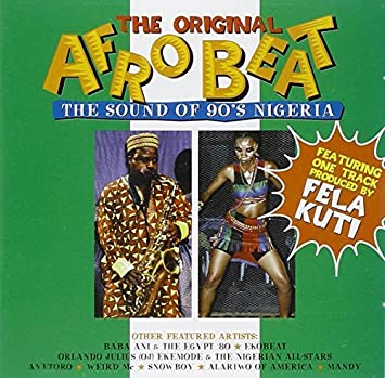 Nigeria - the Original Afro Beat: the Sound of 90's Nigeria by Various  Artists