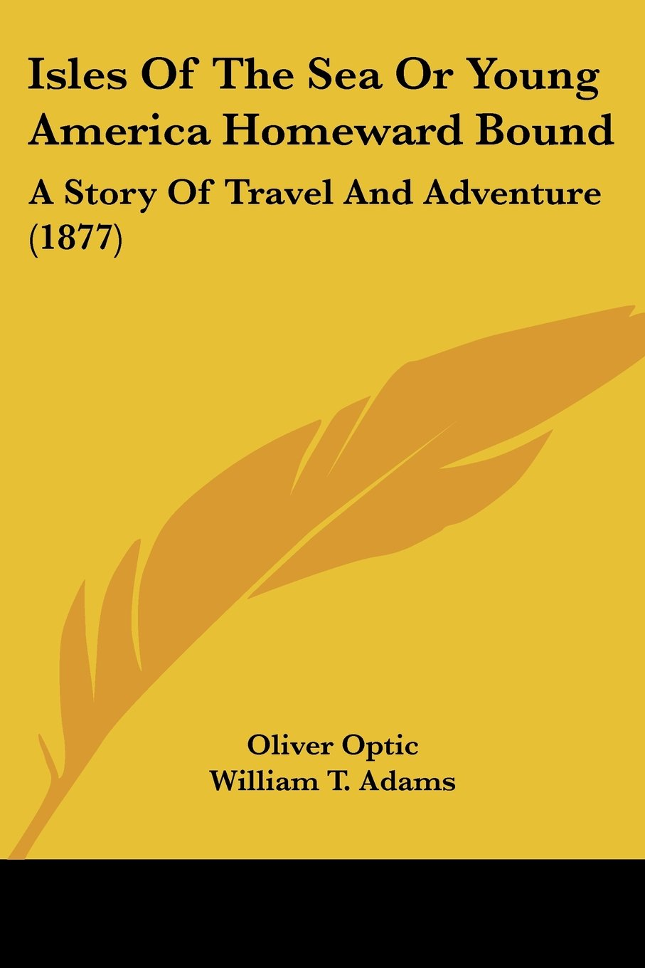 Read Online Isles Of The Sea Or Young America Homeward Bound: A Story Of Travel And Adventure (1877) ePub fb2 ebook