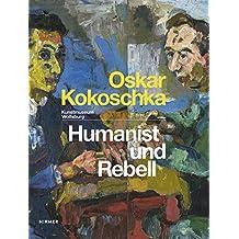 Oskar Kokoschka: Humanist und Rebell