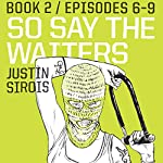So Say the Waiters (episodes 6-9) | Justin Sirois
