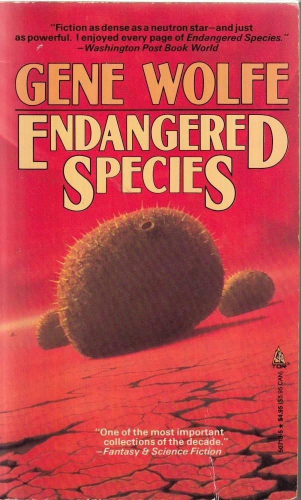 Gene Wolfe - Endangered Species. Phantastische Erzählungen