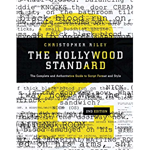The Hollywood Standard, 2nd Edition: The Complete and Authoritative Guide to Script Format and Style (Hollywood Standard…