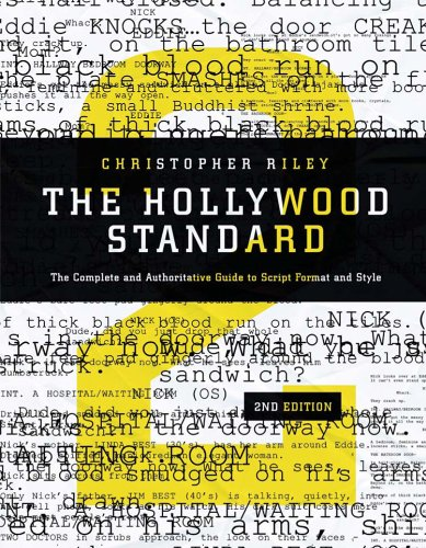 The Hollywood Standard, 2nd Edition: The Complete and Authoritative Guide to Script Format and Style (Hollywood Standard: The Complete & Authoritative Guide to) (Film Production Management 101)
