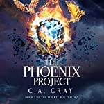 The Phoenix Project: The Liberty Box, Book 3 | C.A. Gray