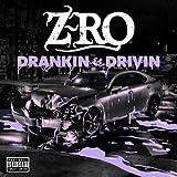 Z-Ro - Drankin' & Drivin'