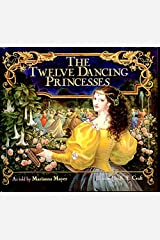 The Twelve Dancing Princesses Hardcover